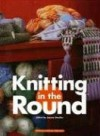 Knitting in the Round - Jeanne Stauffer