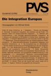 Die Integration Europas - Michael Kreile, Herfried Münkler, Manfred G. Schmidt