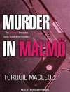 Murder in Malm: The Second Inspector Anita Sundstrom Mystery - Torquil MacLeod, Marguerite Gavin