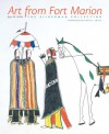 Art from Fort Marion: The Silberman Collection - Joyce M. Szabo, Steven L. Grafe
