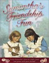Samantha's Friendship Fun (American Girl (Quality)) - Tamara England, Michelle Jones, Peg Ross