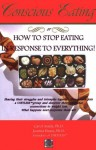 Conscious Eating: How to Stop Eating in Response to Everything! - Carol Asada