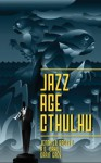 Jazz Age Cthulhu - Orrin Grey