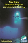 Night Diving, Underwater Navigation, and Limited Visibility Diving - Steven M. Barsky
