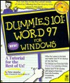 Dummies 101: Word 97 for Windows - Peter Weverka, Dummies Technology Press