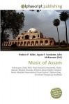 Music of Assam - Frederic P. Miller, Agnes F. Vandome, John McBrewster