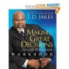 Making Great Decisions Workbook: For a Life Without Limits - T.D. Jakes