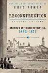 Reconstruction Updated Ed: America's Unfinished Revolution, 1863-1877 - Eric Foner
