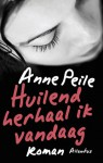 Huilend herhaal ik vandaag - Anne Peile, Lidwien Biekmann