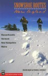 Snowshoe Routes: New England - Massachusetts, Vermont, New Hampshire, Maine - Diane Bair, Pamela Wright