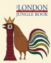 The London Jungle Book - Bhajju Shyam, Gita Wolf, Sirish Rao
