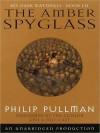 The Amber Spyglass (His Dark Materials Series #3) - Philip Pullman
