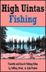 High Uintas Fishing - Jeffrey Probst, Brad Probst
