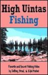 High Uintas Fishing - Jeffrey Probst, Brad Probst