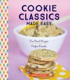 Cookie Classics Made Easy: One-Bowl Recipes, Perfect Results - Brandi Scalise
