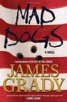 Mad Dogs - James Grady