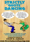 STRICTLY QUOTE DANCING - Colin M. Jarman