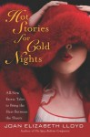 Hot Stories for Cold Nights: All-New Erotic Tales to Bring the Heat Between the Sheets - Joan Lloyd