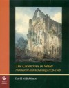The Cistercians in Wales: Architecture and Archaeology 1130-1540 - David M. Robinson