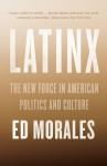 Latinx - Ed Morales