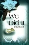 We Did It - Mike Scott