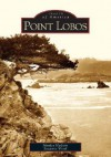 Point Lobos - Monica Hudson, Suzanne Wood