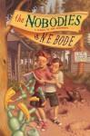 The Nobodies - N. E. Bode