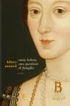Anna Bolena, una questione di famiglia (Thomas Cromwell, #2) - Hilary Mantel, Giuseppina Oneto