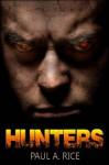Hunters: A Trilogy - Paul A. Rice, Paula Thomas