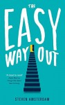The Easy Way Out - Steven Amsterdam
