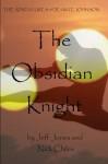 The Adventures of De'Ante Johnson: The Obsidian Knight - Jefferson Jones, Nick Chiles