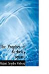 The Prophet of Berkeley Square - Robert Smythe Hichens