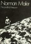 Na podbój księżyca - Norman Mailer