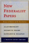 The New Federalist Papers: Essays - Alan Brinkley, Nelson W. Polsby, Kathleen M. Sullivan