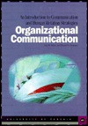 Organizational Communication: An Introduction to Communication and Human Relation Strategies - Ken W. White, Elwood N. Chapman