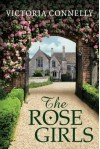 The Rose Girls - Victoria Connelly