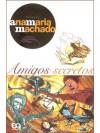 Amigos Secretos - Ana Maria Machado