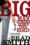 Big Man Coming Down the Road - Brad Smith