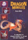 Dragon Mobiles: A Collection of Dragon Mobiles to Cut Out and Glue Together (Tarquin Make Mobiles Series) - Anne Wild