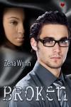 Broken (conclusion to Beyond the Breaking Point) - Zena Wynn
