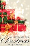 All He Wants for Christmas (Ash and Flames, #3) - Ana J. Phoenix