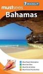 Michelin Mustsees Bahamas - Michelin Travel Publications, Cynthia Clayton Ochterbeck