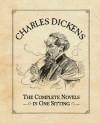 Charles Dickens: The Complete Novels in One Sitting - Joelle Herr