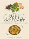 Herb Garden Gourmet - Tim Haas, Jan Beane