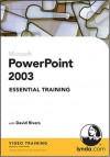 Power Point 2003 Essential Training - David Rivers
