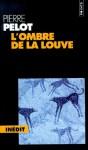 L'ombre de la louve - Pierre Pelot