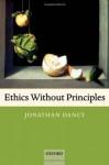 Ethics without Principles - Jonathan Dancy