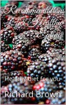 Recommendations for Healthy Eating: Healthy diet for you - Richard Brown