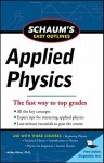 Schaum's Easy Outline of Applied Physics, Revised Edition - Arthur Beiser