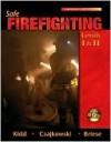 Safe Firefighting Levels I; II W/ Student DVD's; iPod DVD - Steve Kidd, John Czajkowski, Garry Briese